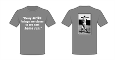 "Picture of ""Every Strike Brings Me Closer to My Next Home Run""- T-Shirt"